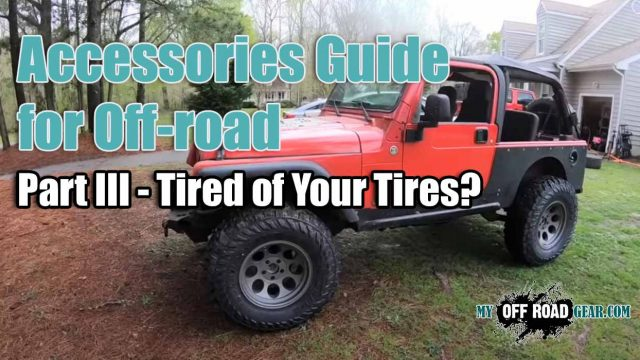 Accessories Guide for Off-road Part III - Tired of Your Tires