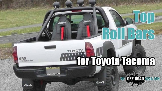 Best Roll Bar for Toyota Tacoma
