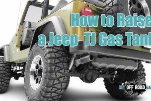 How to Raise a Jeep Wrangler TJ Gas Tank