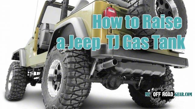 How to Raise a Jeep Wrangler TJ Gas Tank