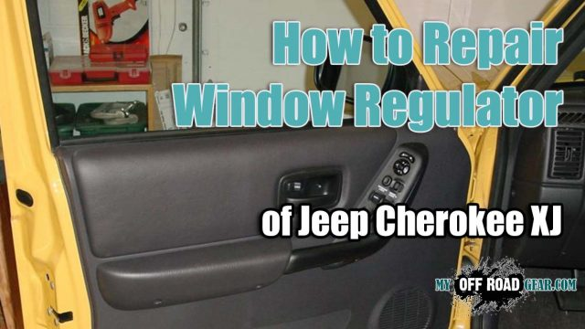 How to Repair Jeep Cherokee XJ Window Regulator