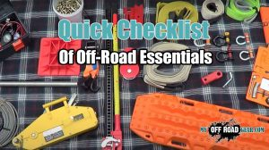 Quick Checklist Of Off-Road Essentials