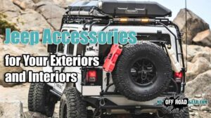 Jeep Accessories for Your Exteriors and Interiors