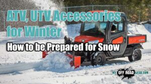 ATV, UTV Accessories for Winter - How to be Prepared for Snow