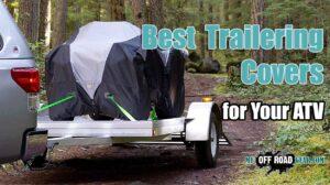 Best atv trailering covers