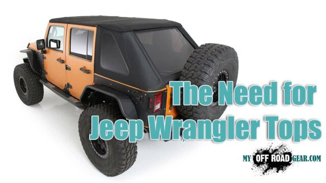 The Need for Jeep Wrangler Tops