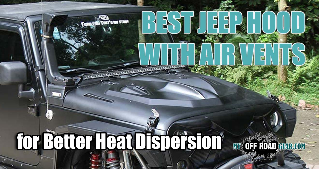 Best Jeep Hood with Air Vents